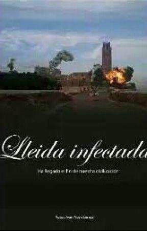 LLEIDA INFECTADA (original) - Apocalipsis Zombie - Page 3 - Wattpad e21fc1a106a