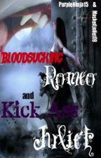 Blood Sucking Romeo and Kick Ass Juliet... by DarkRoselillly
