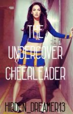 The undercover cheerleader by JUST_A_DREAM02