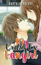 My Crazy Ex Fangirl by KiTheistic