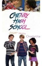 Chenry♥High School by DayanaQuincey