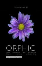 Orphic by -resilience
