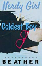 [1] TCLS: Nerdy Girl vs. Coldest Boy [ON EDITING] by grandebie