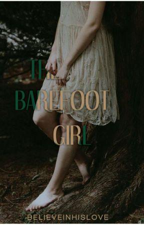 The Barefoot Girl by BelieveInHisLove