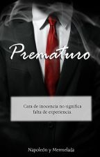 Prematuro by NapoleonyMermelada