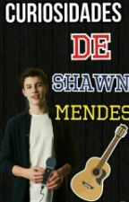 Curiosidades De Shawn Mendes by Camz-Mendes