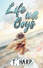 Life With Boys (Book #1) by InternalChaos