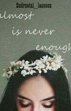 Almost Is Never Enough by Panda_Lao