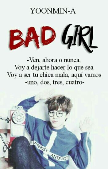 BAD GIRL [ jimin y tu]