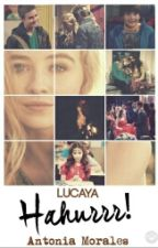 Hahurrr! - Lucaya by LucayaShipper4Ever