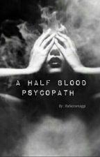 A Half Blood Psychopath by Rafacromaggi