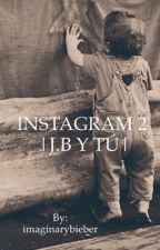 INSTAGRAM 2 |J.B Y TÚ| by imaginarybieber