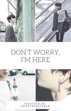 Don't Worry, I'm Here [VIXX LEO/ JUNG TAEKWOON] ~Currently Editing~ by SweetRiskTaker