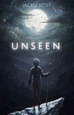 Unseen by jacksfrost