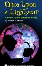 Once Upon a Lightyear - A Short Alien Bedtime Story by robertmoons56