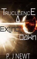 Extinct Dawn (Book 1, Truculence Trilogy) by pjnewt