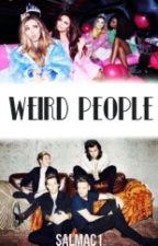 Weird People {LM & 1D} *Editando* by SalmaCU5