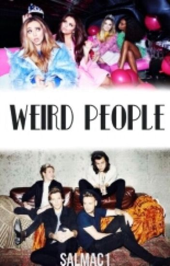 Weird People {LM & 1D} *Editando*