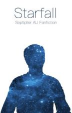 Starfall (Septiplier AU Fanfiction) by starlightbandit