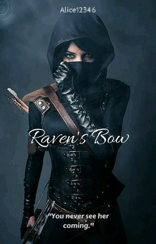 Raven's Bow #Wattys2016 by AliceW12346