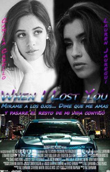 When I Lost You (Camren G!P)