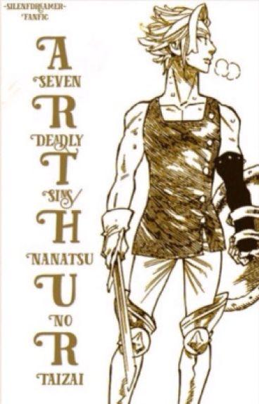 Arthur  (A Seven Deadly Sins/Nanatsu No Taizai Fanfic)