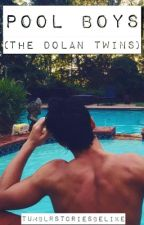 Pool Boys (Dolan Twins) by tumblrstoriesbelike