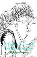 A Tsundere Girl And A Bad Boy's Love Story by Chihirofujimiya