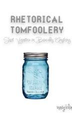 Rhetorical Tomfoolery: Short Vignettes on Basically Anything by navy-blues
