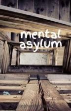 mental asylum by StephanieYoung9