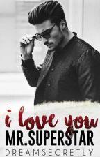 I Love you MR. SUPERSTAR (COMPLETE) by Dream_Secretly