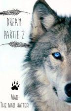 La quête des élus (dream partie2) by madthemadhatter