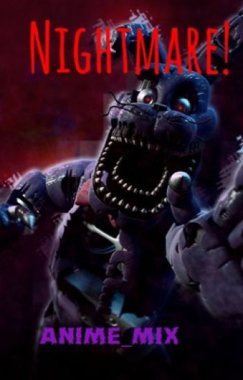 Nightmare (fnaf X reader)