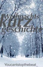 Weihnachtskurzgeschichte by youcantstopthebeat_