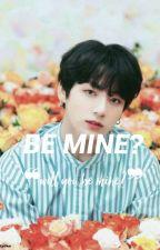 Be Mine (Bts Fanfic) by kookae