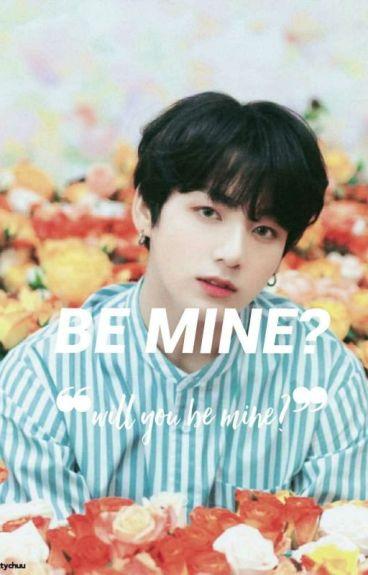 Be Mine (Bts Fanfic)