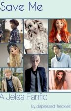 Save Me ~ A Jelsa Fanfic by depressed_freckles