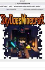 Skydoesminecraft x reader by fnafgirl122