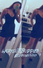Workout Buddies//g.d by Preachingdolan