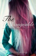 The Unchangeable by AnonymDrug