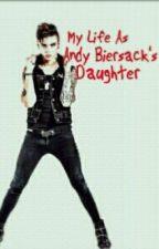 my life as andy biersacks daughter by JessicaBVBJane09