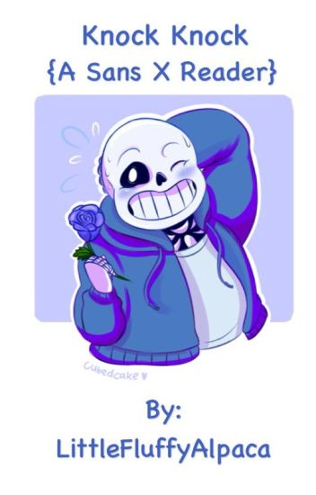 Knock Knock {A Sans X Reader - Undertale}