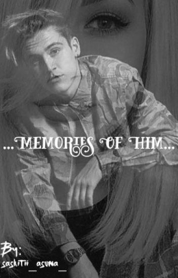 Memories of Him// Sammy Wilk Ff