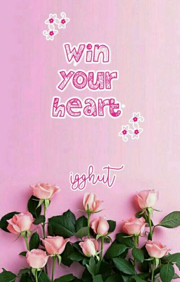 Win Your Heart