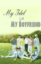 My Idol is My Boyfriend (END) by exchj_mo