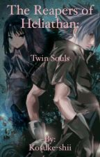 The Reapers of Heliathan: Twin Souls by Kosuke-shii