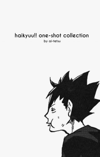 Haikyuu One-Shot Collection [Completed]