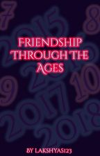 Friendship Through the Ages by lakshyas123