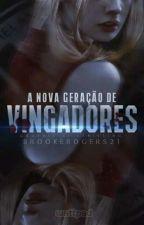 A Nova Geração De Vingadores by BrookeRogers21
