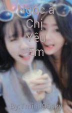 [GL] Đồ ngốc chị yêu em by Tminh96sky